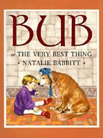 Bub, or the Very Best Thing book cover