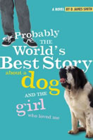 Probably the World's Best Story about a Dog and the Girl Who Loved Me book cover