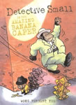 Detective Small in the Amazing Banana Caper book cover