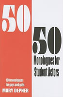50/50 Monologues for Student Actors : 100 Monologues for Guys and Girls book cover
