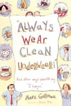 "Always Wear Clean Underwear: And Other Ways Parents Say ""I Love You"" book cover"