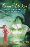 Gnat Stokes and the Foggy Bottom Swamp Queen book cover