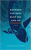 Between the Deep Blue Sea and Me: A Novel book cover