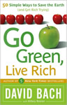 Go Green, Live Rich: 50 Simple Ways to Save the Earth and Get Rich Trying book cover