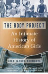 The Body Project: An Intimate History of American Girls book cover